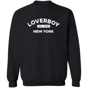 Loverboy Drink Merch Est 2018 New York Sweatshirt