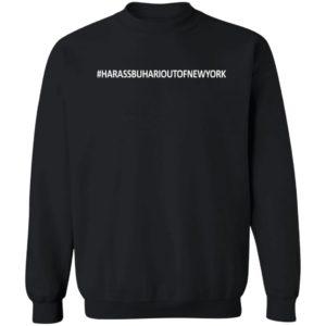 #Harassbuharioutofnewyork Long Sleeve T Shirt Harass Buhari Out Of New York Shirt Reno Omokri