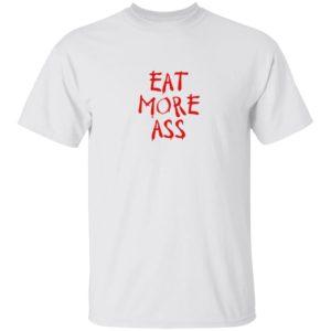 Danny Duncan Merch Eat More Ass Shirt