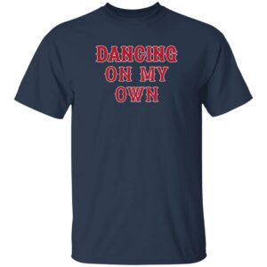 Barstool Sports Store Dancing On My Own Bos T Shirt Jared Carrabis