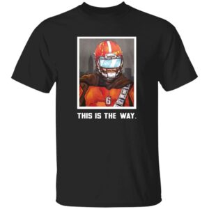 Bigplay Store Baker Mayfield Nick Pedone This Is The Way Shirt
